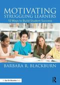 Motivating Struggling Learners : 10 Ways to Build Student Success