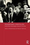 Reassessing Orientalism - Interlocking Orientologies in the Cold War Era