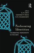 Performing Identities : Celebrating Indigeneity in the Arts