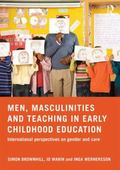 Men, Masculinities and Teaching in Early Childhood Education : International Perspectives on...