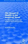 Gospel of Wealth in the American Novel (Routledge Revivals) : The Rhetoric of Dreiser and So...