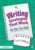 Writing Strategies That Work : Do This--Not That