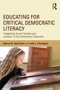 Educating for Critical Democratic Literacy : Integrating Social Studies and Literacy in the ...
