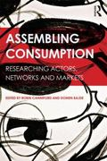 Assembling Consumption : Researching Actors, Networks and Markets