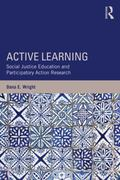 Active Learning : Social Justice Education and Participatory Action Research