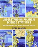 Understanding Political Science Statistics and Understanding Political Science Statistics us...