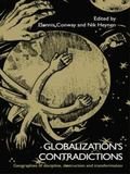 Globalization's Contradictions : Geographies of Discipline, Destruction and Transformation