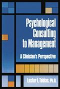 Psychological Consulting to Management : A Clinician's Perspective