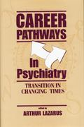 Career Pathways in Psychiatry : Transition in Changing Times