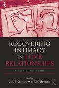 Recovering Intimacy in Love Relationships : A Clinician's Guide