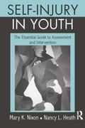 Self-Injury in Youth : The Essential Guide to Assessment and Intervention