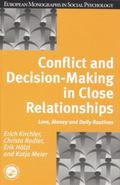Conflict and Decision Making in Close Relationships : Love, Money and Daily Routines