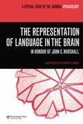 Representation of Language in the Brain: in Honour of John C. Marshall : A Special Issue of ...