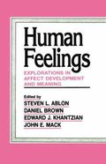 Human Feelings : Explorations in Affect Development and Meaning