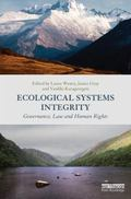 Ecological Systems Integrity : Governance, Law and Human Rights