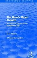 Boar's Head Theatre (Routledge Revivals) : An Inn-Yard Theatre of the Elizabethan Age
