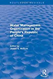 Revival: Water Management Organization in the People's Republic of China (1982) (Routledge R...