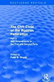 Revival: Civil Code of the Russian Federation: Pt. 3: With Amendments to the First and Secon...