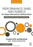 Performance Tasks and Rubrics for Upper Elementary Mathematics: Meeting Rigorous Standards a...