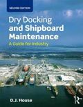 Dry Docking and Shipboard Maintenance : A Guide for Industry