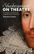 Shakespeare on Theatre : A Critical Look at His Theories and Practices