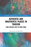 Authentic and Inauthentic Places in Tourism: From Heritage Sites to Theme Parks (Contemporar...