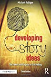 Developing Story Ideas: The Power and Purpose of Storytelling