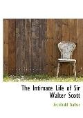 The Intimate Life of Sir Walter Scott