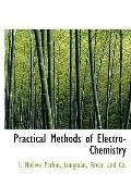 Practical Methods of Electro-Chemistry