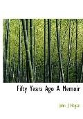 Fifty Years Ago A Memoir