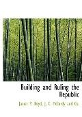 Building and Ruling the Republic