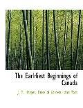 The Earlrliest Beginnings of Canada