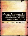 A Sermon Commemorative of the Two=Hundredth Anniversary of the First Congregational Church