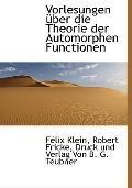 Vorlesungen Über Die Theorie der Automorphen Functionen