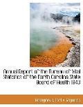 Annual Report of the Bureau of Vital Statistics of the North Carolina State Board of Health ...