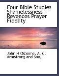 Four Bible Studies Shamelessness Revences Prayer Fidelity