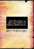 One Who Gave His Life; War Letters of Quincy Sharpe Mills;