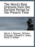 The Word's Best Orations from the Earliest Period to the Present Time