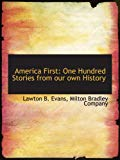 America First: One Hundred Stories from our own History