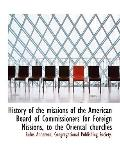 History of the missions of the American Board of Commissioners for Foreign Missions, to the ...
