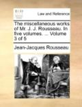 Miscellaneous Works of Mr J J Rousseau In