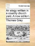 Elegy Written in a Country Church Yard a New Edition