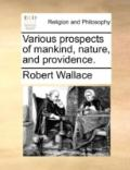Various Prospects of Mankind, Nature, and Providence