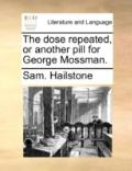 Dose Repeated, or Another Pill for George Mossman