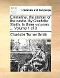 Emmeline, the Orphan of the Castle by Charlotte Smith in Three