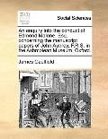 Enquiry into the Conduct of Edmond Malone, Esq Concerning the Manuscript Papers of John Aubr...