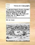 Travels into Poland, Russia, Sweden, and Denmark Interspersed with Historical Relations and ...