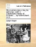 Observations Concerning the Public Law, and the Constitutional History of Scotland : ... by ...