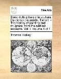 Storia Della Pittura E la Scultura Da I Tempi Più Antichi Tomo I = the History of Painting a...