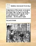 Description of the Nature, Construction, and Use of the Torricellian, or Simple Barometer wi...